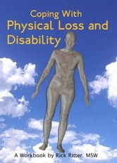 Coping with Physical Loss and Disability - A Manual ebook by Rick Ritter