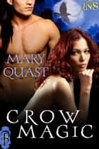 Crow Magic ebook by Mary Quast
