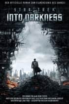 Star Trek Into Darkness - Roman zum Film ebook by Alan Dean Foster, Susanne Döpke, Roberto Orci,...