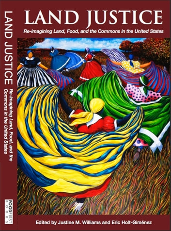 Land Justice: Re-imagining Land, Food, and the Commons ebook by