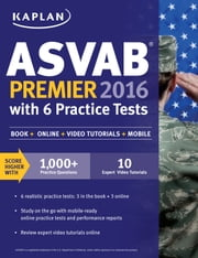 Kaplan ASVAB Premier 2016 with 6 Practice Tests - Book + Online ebook by Kaplan