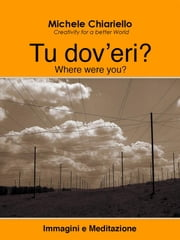 Tu dov'eri? ebook by Kobo.Web.Store.Products.Fields.ContributorFieldViewModel