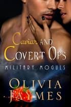 Caviar and Covert Ops - Book 3 ebook by Olivia Jaymes