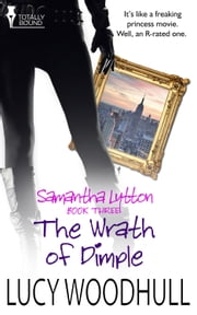The Wrath of Dimple ebook by Lucy Woodhull