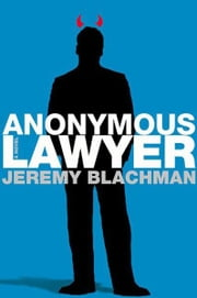 Anonymous Lawyer - A Novel ebook by Jeremy Blachman