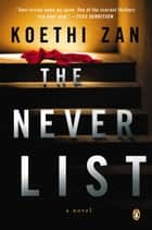 The Never List - A Novel ebook by Koethi Zan