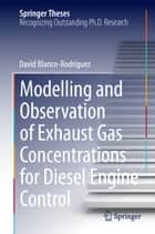 Modelling and Observation of Exhaust Gas Concentrations for Diesel Engine Control ebook by Dr.-Ing. David Blanco-Rodriguez