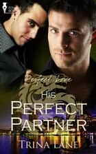 His Perfect Partner ebook by Trina Lane