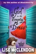The Girl in the Empty Dress ebook by Lise McClendon