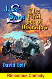 Jack Swan Adventures-The first Set of Disasters ebook by David Dell