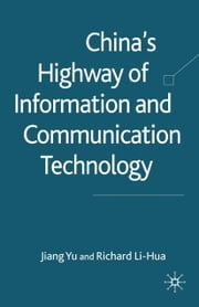 China's Highway of Information and Communication Technology ebook by J. Yu,R. Li-Hua