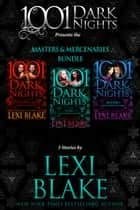 Masters and Mercenaries Bundle: 3 Stories by Lexi Blake ebook by Lexi Blake