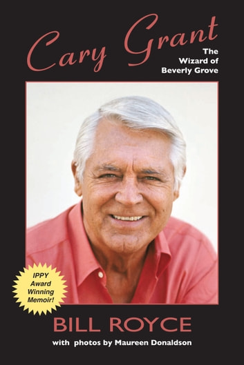 Cary Grant - The Wizard of Beverly Grove ISBN 9781935270249 ebook by Bill Royce