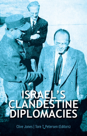 Israel's Clandestine Diplomacies ebook by
