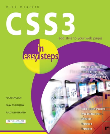 CSS3 in easy steps - Add style to your web pages ebook by Mike McGrath