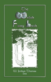 The Welsh Fairy Book ebook by Thomas, W. Jenkyn