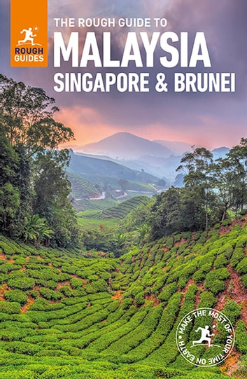 The Rough Guide to Malaysia, Singapore and Brunei (Travel Guide eBook) ebook by Rough Guides