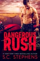 Dangerous Rush ebook by S.C. Stephens