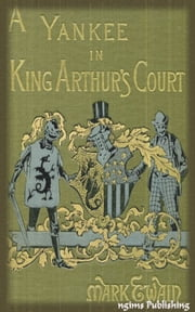 A Connecticut Yankee in King Arthur's Court (Illustrated + Audiobook Download Link + Active TOC) ebook by Mark Twain