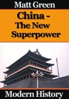 China: The New Superpower ebook by Matt Green