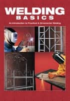 Welding Basics - An Introduction to Practical & Ornamental Welding ebook by Karen Ruth