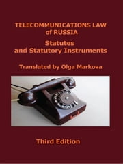Telecommunications Law of Russia: Statutes and Statutory Instruments ebook by Markova, Olga