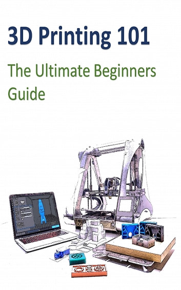 3D Printing 101 ebook by Johannes Wild
