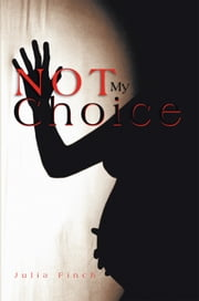 Not My Choice ebook by Julia Finch