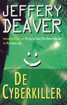 De cyberkiller ebook by Jeffery Deaver
