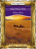 High Plains Wife ebook by Jillian Hart