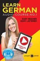 Learn German | Easy Reader | Easy Listener | Parallel Text Audio Course No. 1 - German Easy Reader | Easy Listener, #1 ebook by Polyglot Planet