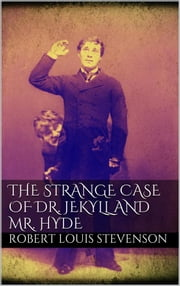 The Strange Case of Dr. Jekyll and Mr. Hyde ebook by Robert Louis Stevenson,Robert Louis Stevenson