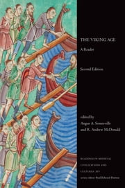 The Viking Age - A Reader, Second Edition ebook by Angus A. Somerville,R. Andrew McDonald
