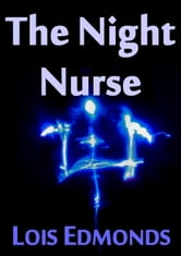 The Night Nurse ebook by Lois Edmonds