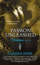 Passion Unleashed ebook by Larissa Ione