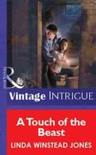 A Touch of the Beast (Mills & Boon Vintage Intrigue) ebook by Linda Winstead Jones
