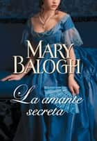 La amante secreta (Amantes 3) ebook by Mary Balogh