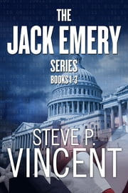The Jack Emery Series: Books 1-3 ebook by Steve P. Vincent