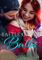 Battle of the Bulbs - Holidays in Willow Valley, #1 ebook by Shannyn Leah