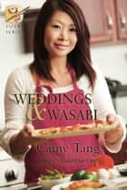 Weddings and Wasabi (novella) - Book 4 in the Sushi series ebook by Camy Tang