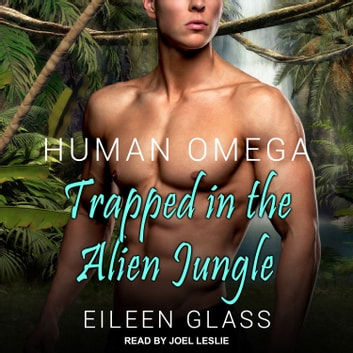Human Omega - Trapped in the Alien Jungle audiobook by Eileen Glass