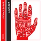 Extremely Loud and Incredibly Close audiobook by Jonathan Safran Foer