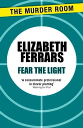 Fear the Light ebook by Elizabeth Ferrars