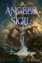 Angel's Sigil - The Demon's Series, #2 ebook by L. Rowyn