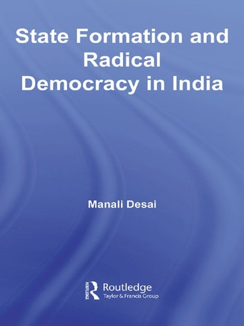 State Formation and Radical Democracy in India ebook by Manali Desai