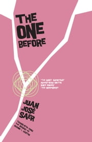 The One Before ebook by Juan José Saer,Roanne Kantor