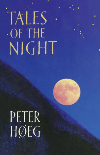 Tales Of The Night ebook by Peter Høeg