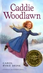 Caddie Woodlawn ebook by Carol Ryrie Brink, Trina Schart Hyman