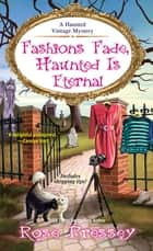 Fashions Fade, Haunted Is Eternal ebook by Rose Pressey