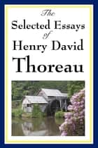 The Selected Essays of Henry David Thoreau ebook by